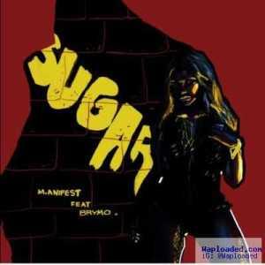 M.anifest - Sugar (ft. Brymo)
